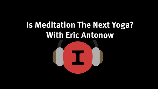 Modest Conversations: Is Meditation The Next Yoga?