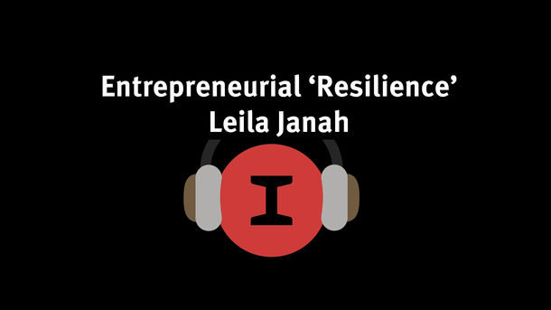 08 - Entrepreneurial Resilience - Leila Janah, Founder Samasource and LXMI