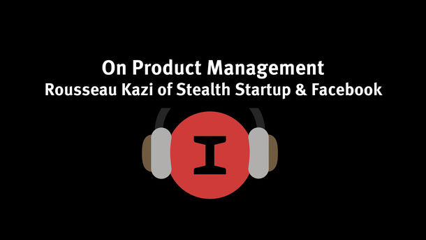 On Product Management - Rousseau Kazi