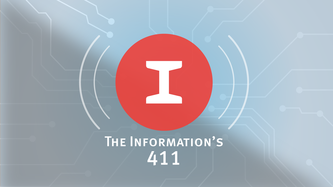 The Information's 411 — Leaks and Geeks