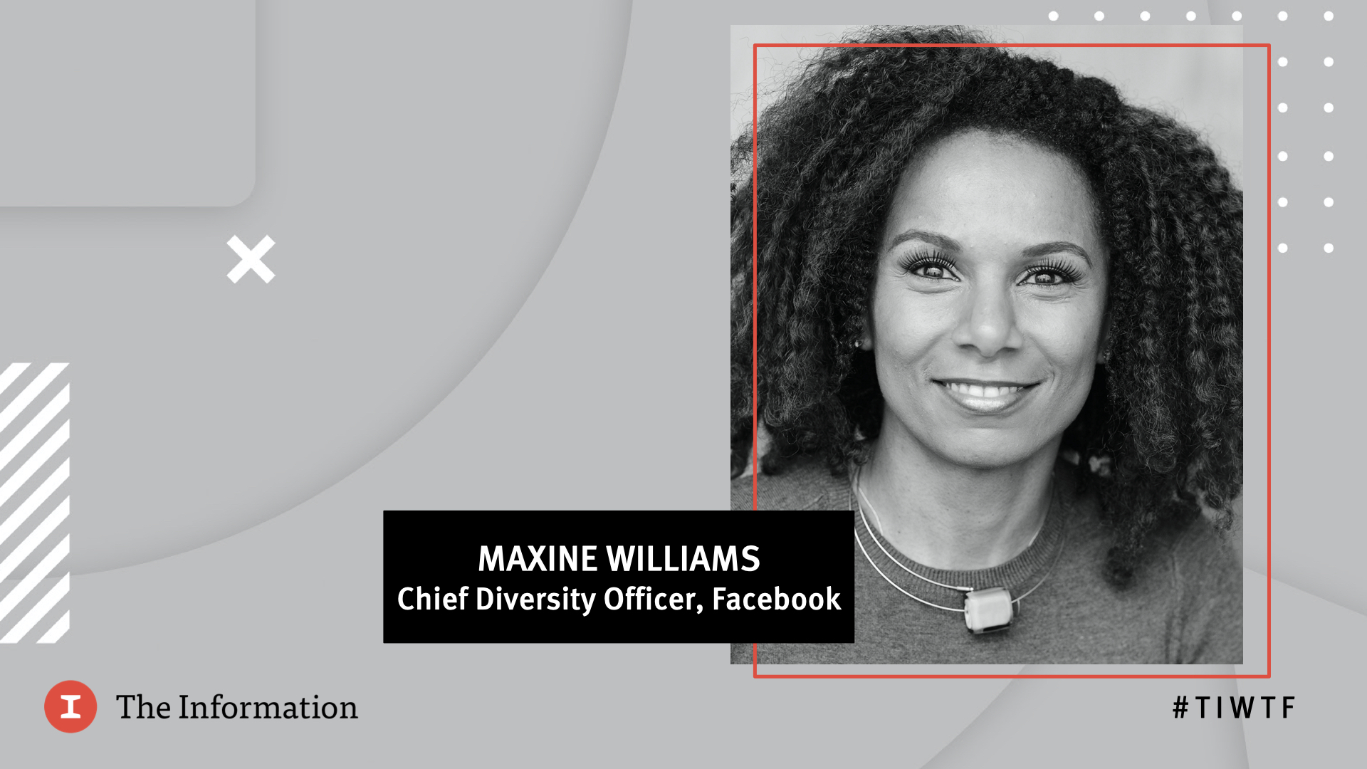 WTF 2020 - Facebook's Chief Diversity Officer Maxine Williams in conversation with Jessica Toonkel, reporter at The Information