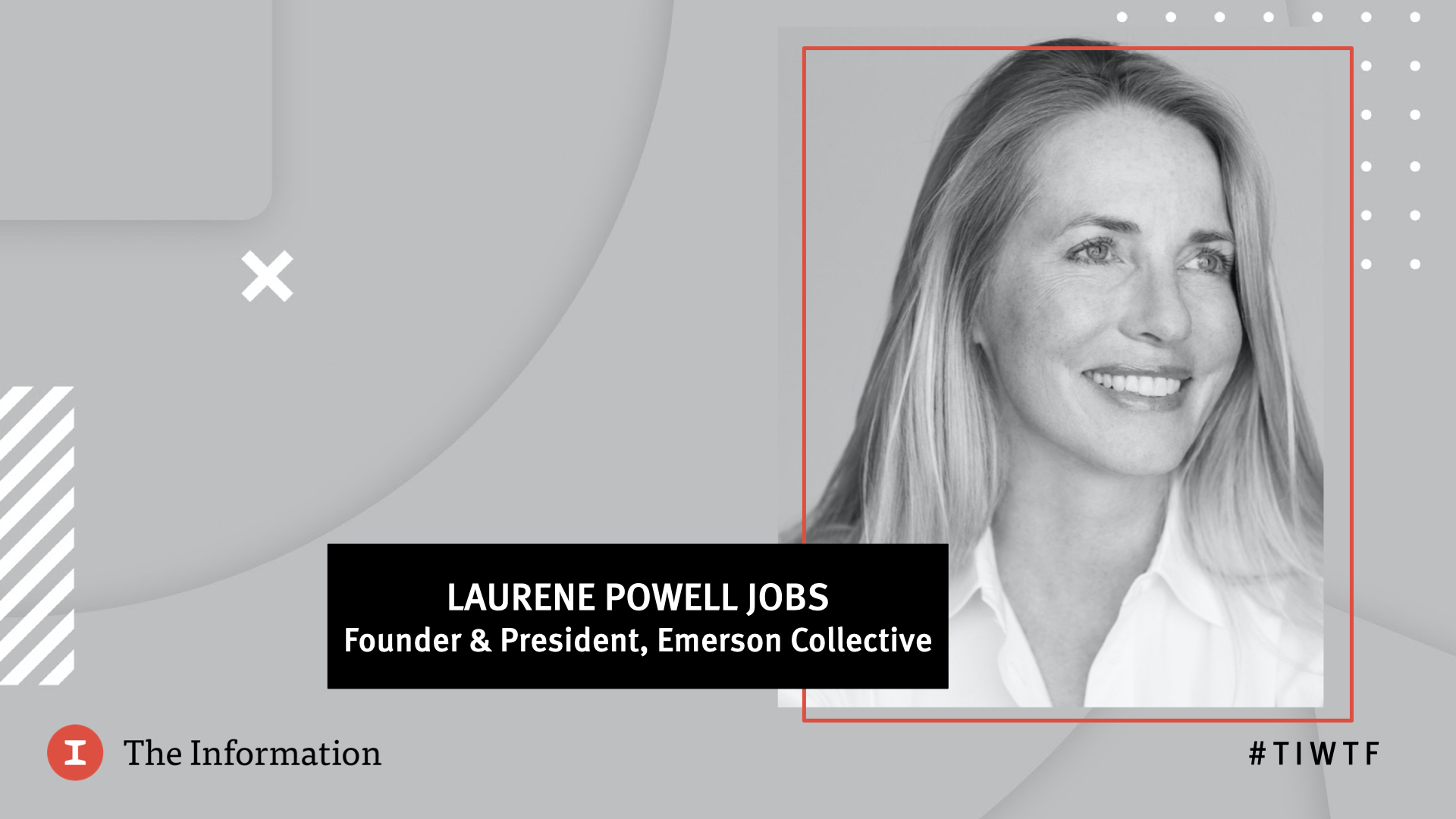WTF 2020 - Emerson Collective's Founder & President Laurene Powell Jobs in conversation with Jessica Lessin, Founder & CEO of The Information
