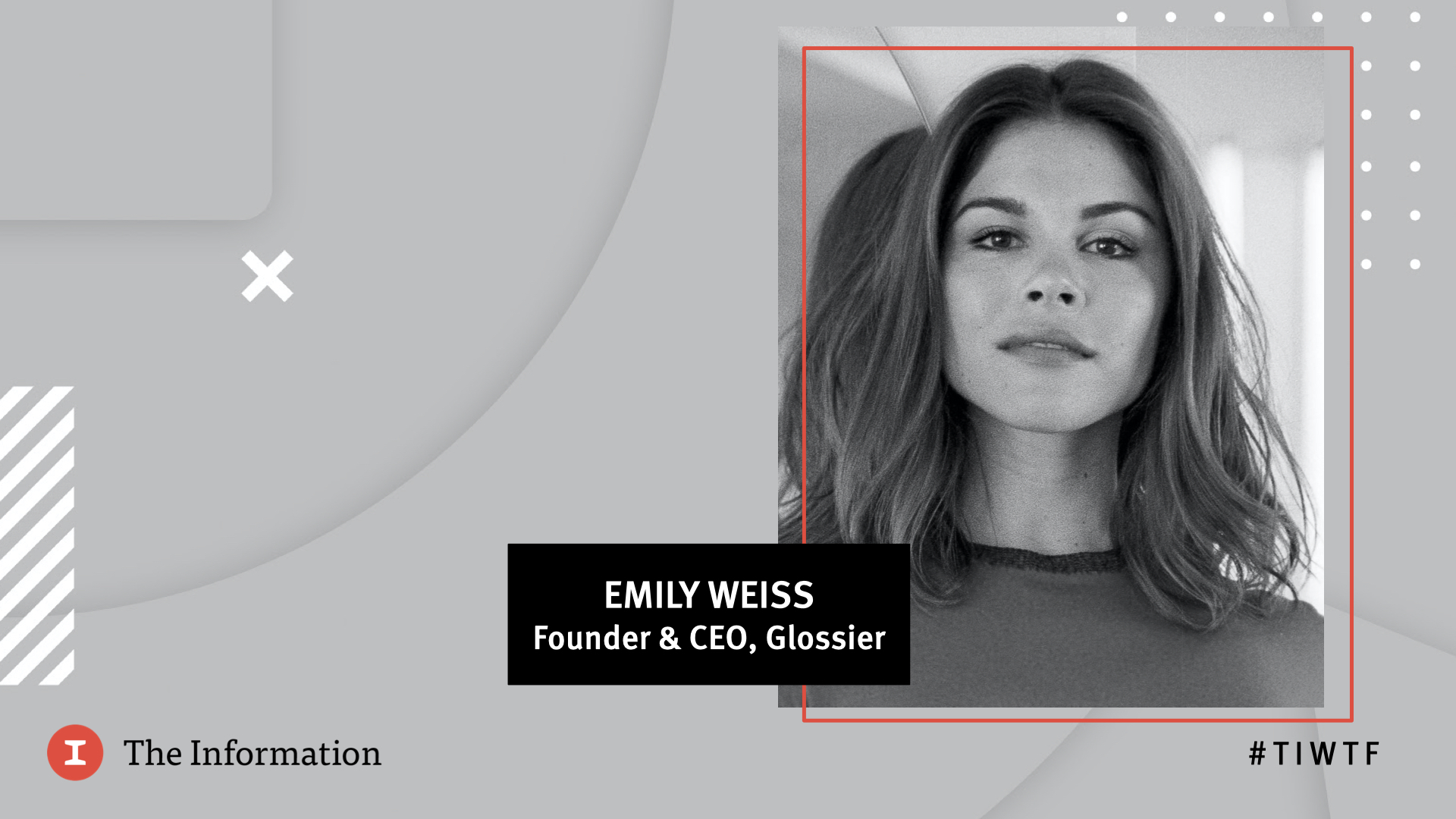 WTF 2020 - Glossier's Founder & CEO Emily Weiss in conversation with Jessica Lessin, Founder & CEO of The Information