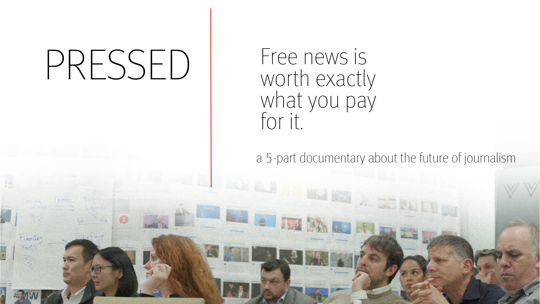 Watch the Trailer for Our First Documentary Series: PRESSED