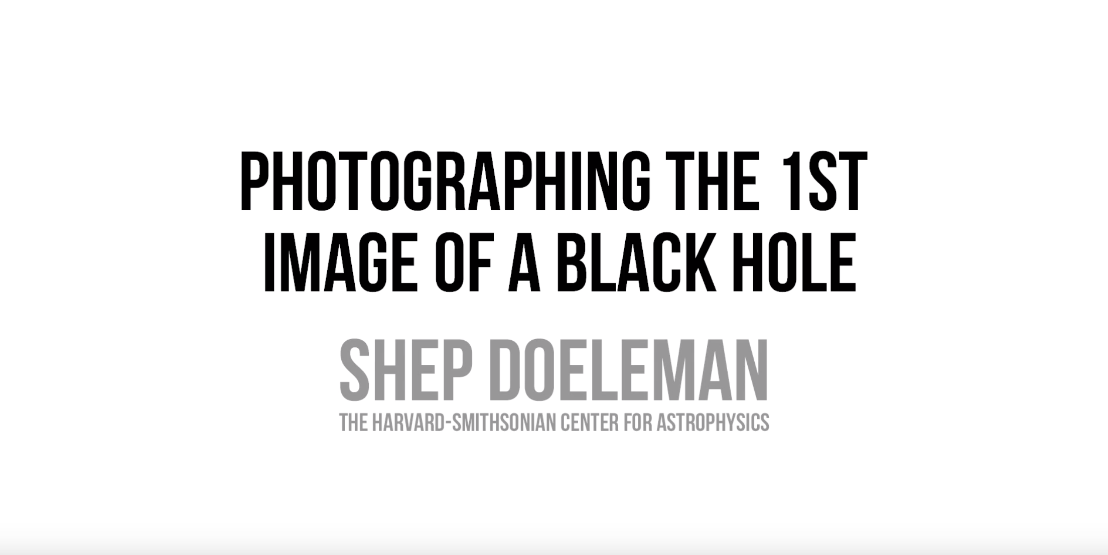 Photographing the First Black Hole: An Interview of Shep Doeleman by Jessica Lessin