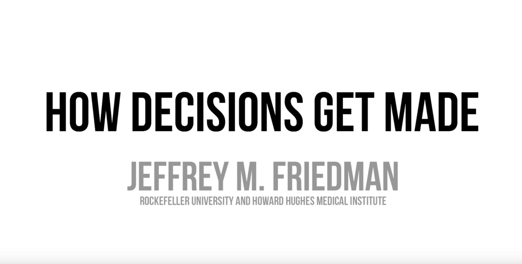 How Decisions Get Made: An interview of Jeffrey M. Friedman by Jessica Lessin