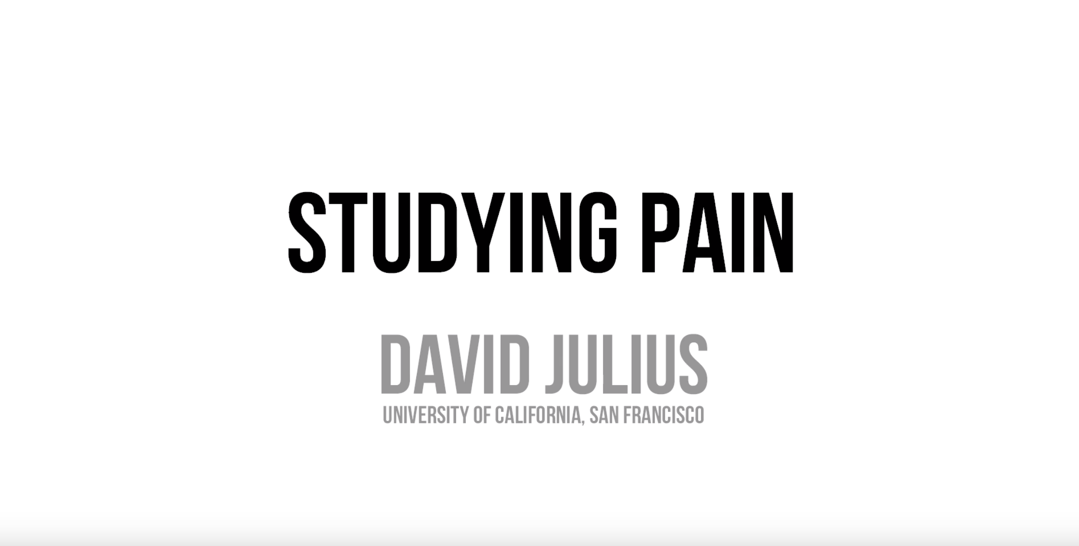 Studying Pain: An interview of David Julius by Jessica Lessin
